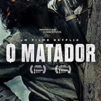 O Matador | primeiro filme brasileiro a ser produzido pela Netflix